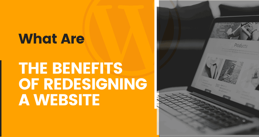 what are the benefits of redesigning a website?