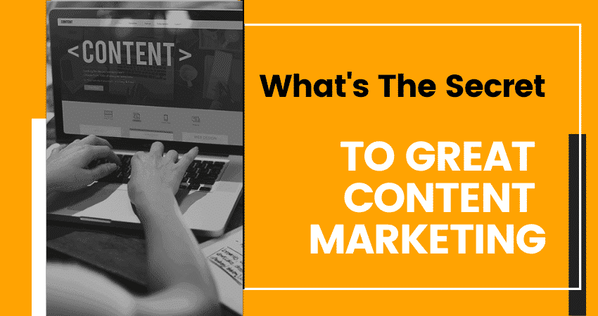 secret to great content marketing