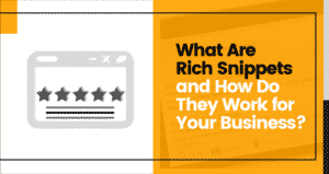 What Are Rich Snippets and How Do They Work for Your Business?